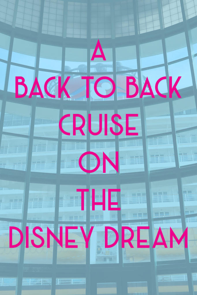 A Back to Back Cruise on the Disney Dream