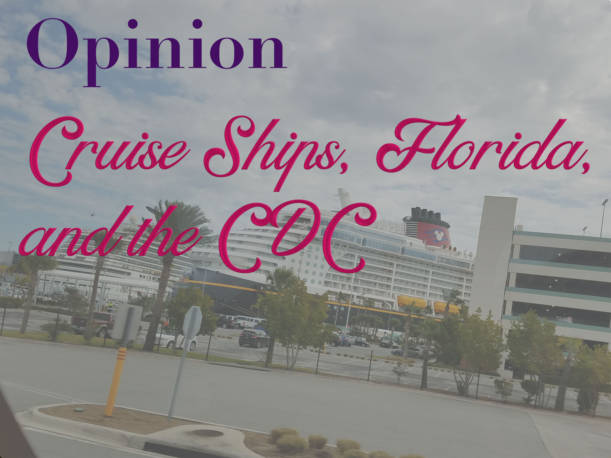 Opinion: Cruise Ships, Florida, and the CDC